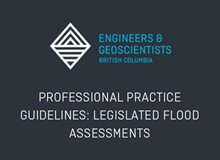 Professional Practice Guidelines: Legislated Flood Assessments in a Changing Climate in BC