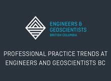 Professional Practice Trends at Engineers and Geoscientists BC